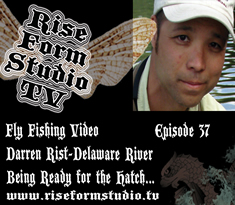 Fly Fishing Video - Darren Rist Delaware River be ready for the hatches...